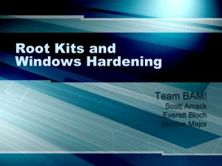 Root Kits and  Windows Hardening