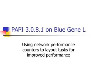 PAPI 3.0.8.1 on Blue Gene L