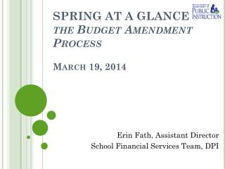 SPRING AT A GLANCE  & the Budget Amendment Process March 19, 2014