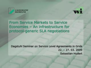 From  Service  Markets to  Service  Economies  – An  infrastructure for protocol-generic  SLA  negotiations