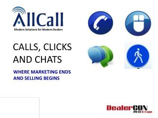 CALLS, CLICKS AND CHATS