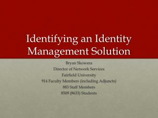 Identifying an Identity Management Solution