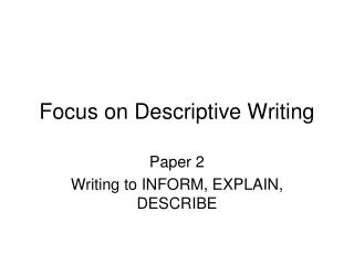 Focus on Descriptive Writing