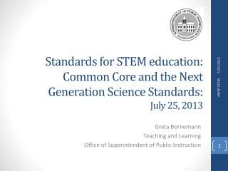 Standards for STEM education: Common Core and the Next Generation Science Standards:  July 25, 2013