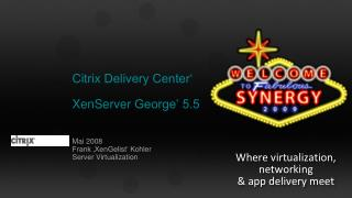 Citrix Delivery Center' XenServer  George' 5.5