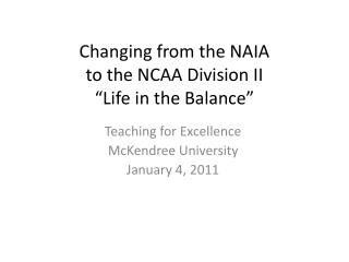 "Changing from the NAIA  to the NCAA Division II ""Life in the Balance"""