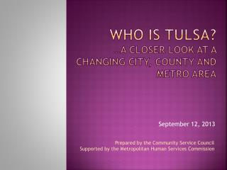 Who is  tulsa ? …a closer look at a changing city, county and metro area