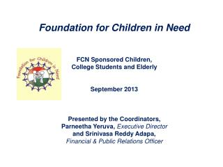 Foundation for Children in Need FCN Sponsored Children,  College Students and Elderly September 2013 Presented by the C