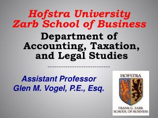 Hofstra University  Zarb  School of Business  Department  of Accounting, Taxation, and Legal  Studies ~~~~~~~~~~~~~~~~~~