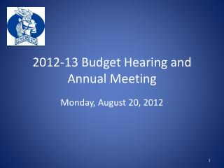 2012-13 Budget Hearing and Annual Meeting