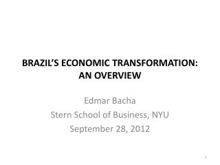 BRAZIL'S  ECONOMIC TRANSFORMATION:  AN OVERVIEW