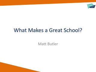 What Makes a Great School?
