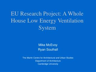 EU Research Project: A Whole House Low Energy Ventilation System