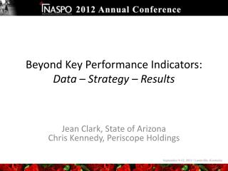 Beyond Key Performance Indicators:  Data – Strategy – Results