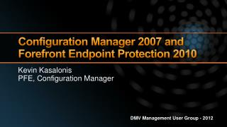 Configuration Manager 2007 and Forefront Endpoint Protection 2010