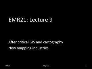 EMR21:  Lecture 9