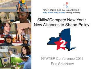 Skills2Compete New York: N ew  Alliances to Shape Policy