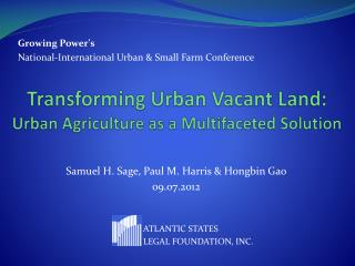 Transforming  Urban Vacant  Land:  Urban Agriculture as a Multifaceted Solution