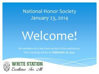 National Honor Society January 23, 2014 Welcome!