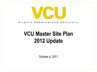 VCU Master Site Plan 2012 Update