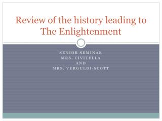 Review of the history leading to The Enlightenment