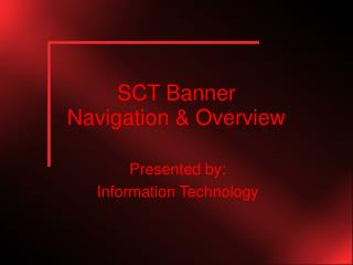 SCT Banner  Navigation & Overview