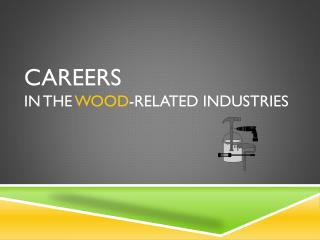CAreers  in the  Wood -Related Industries