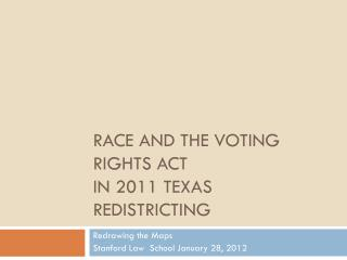 Race and the Voting Rights Act  in 2011 Texas Redistricting