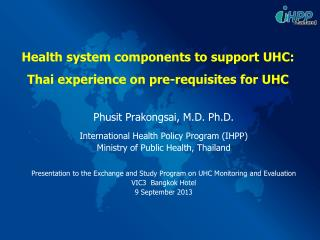 Health system components to support UHC: Thai experience on pre-requisites for UHC