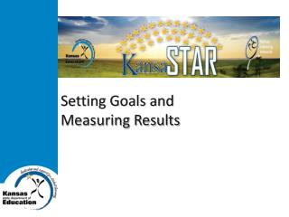 Setting Goals and  Measuring Results