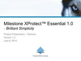 Milestone XProtect™ Essential 1.0 - Brilliant Simplicity