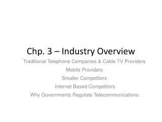Chp .  3 – Industry Overview
