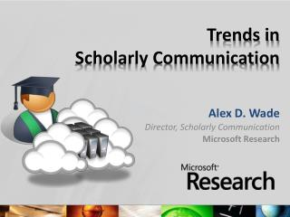 Trends in  Scholarly Communication