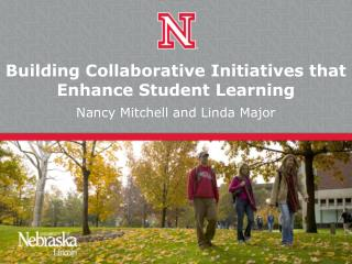 Building Collaborative Initiatives that Enhance Student Learning