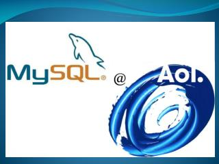 Lessons learned from my experience during the adoption, use and growth of MySQL at AOL Kevin Pettit Principle DBA Conten