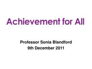 Professor Sonia Blandford 9th December 2011
