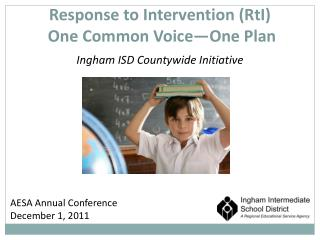 Response to Intervention (RtI)  One Common Voice—One Plan