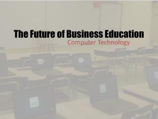 The Future of Business Education