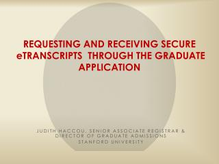 REQUESTING AND RECEIVING SECURE   eTRANSCRIPTS  THROUGH THE GRADUATE APPLICATION