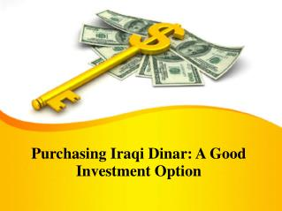 Purchasing Iraqi Dinar: A Good Investment Option