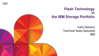 Flash Technology  in the IBM Storage Portfolio