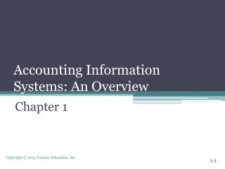 Accounting Information Systems: An  O verview