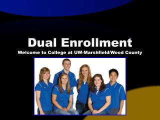 Dual Enrollment Welcome to College at UW-Marshfield/Wood County