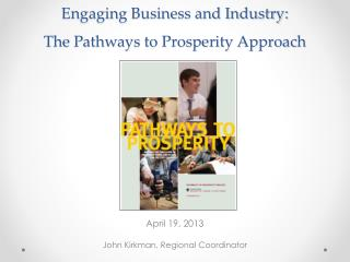 Engaging Business and Industry:  The Pathways to Prosperity Approach