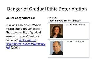 Danger of Gradual Ethic Deterioration