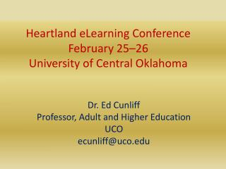 Heartland eLearning Conference February  25–26 University of Central Oklahoma