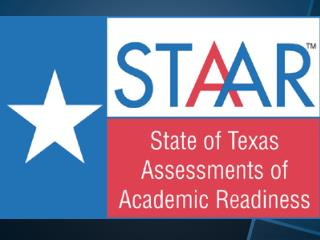 The State of Texas Assessments of Academic Readiness (STAAR) is the current state assessment program that began in spri