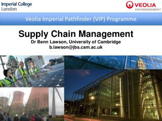 Supply Chain Management Dr Benn Lawson, University of Cambridge b.lawson@jbs.cam.ac.uk