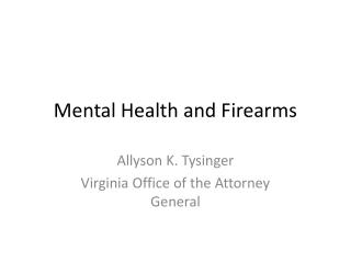 Mental Health and Firearms