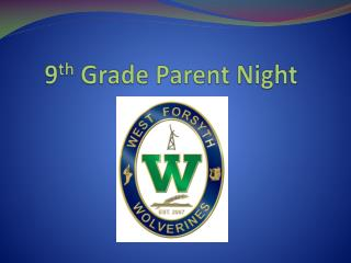 9 th  Grade Parent Night